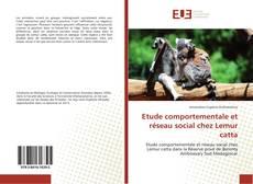 Couverture de Etude comportementale et réseau social chez Lemur catta
