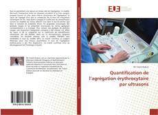 Couverture de Quantification de l'agrégation érythrocytaire par ultrasons