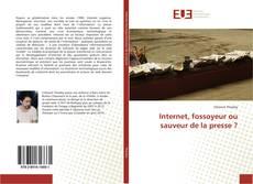 Internet, fossoyeur ou sauveur de la presse ?的封面