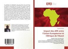 Couverture de Impact des APE entre l'Union Européenne et l'Afrique de l'Ouest