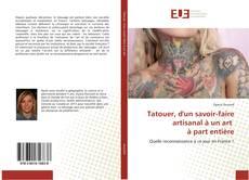 Bookcover of Tatouer, d'un savoir-faire artisanal à un art à part entière