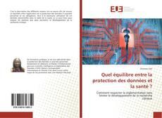 Bookcover of Quel équilibre entre la protection des données et la santé ?