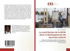 Bookcover of La contribution de la BICIG dans le developpement du tourisme culturel