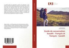 Bookcover of Guide de conversation kazakh - français et français - kazakh