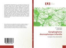 Bookcover of Gangliogliome desmoplasique infantile