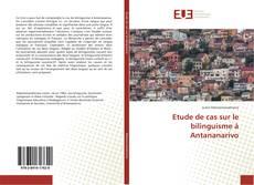 Bookcover of Etude de cas sur le bilinguisme à Antananarivo