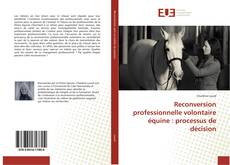 Reconversion professionnelle volontaire équine : processus de décision kitap kapağı