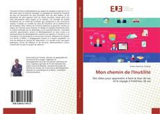 Buchcover von Mon chemin de l'Inutilité