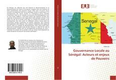 Portada del libro de Gouvernance Locale au Sénégal: Acteurs et enjeux de Pouvoirs