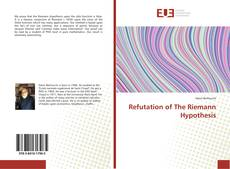 Bookcover of Refutation of The Riemann Hypothesis