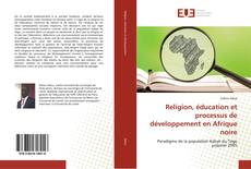 Borítókép a  Religion, éducation et processus de développement en Afrique noire - hoz