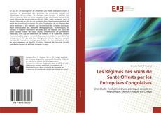 Couverture de Les Régimes des Soins de Santé Offerts par les Entreprises Congolaises