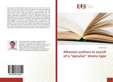 "Copertina di Albanian authors in search of a ""peculiar"" drama type"
