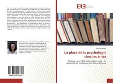 Bookcover of La place de la psychologie chez les élites