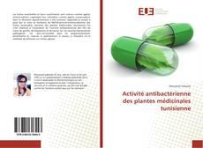 Buchcover von Activité antibactérienne des plantes médicinales tunisienne