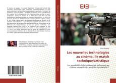 Portada del libro de Les nouvelles technologies au cinéma : le match technique/artistique