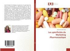 Couverture de Les spécificités du Marketing Pharmaceutique
