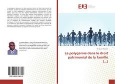 Bookcover of La polygamie dans le droit patrimonial de la famille (...)