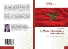 Bookcover of Le Maroc et la migration internationale