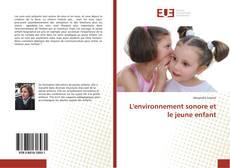 Couverture de L'environnement sonore et le jeune enfant