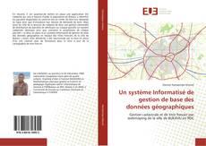 Borítókép a  Un système Informatisé de gestion de base des données géographiques - hoz