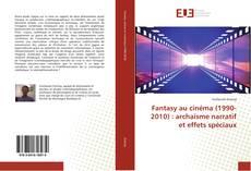 Bookcover of Fantasy au cinéma (1990-2010) : archaïsme narratif et effets spéciaux