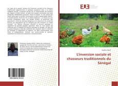 Обложка L'inversion sociale et chasseurs traditionnels du Sénégal