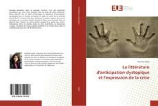 Copertina di La littérature d'anticipation dystopique et l'expression de la crise