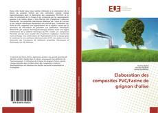 Elaboration des composites PVC/Farine de grignon d'olive的封面