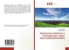 Bookcover of Géophysique Appliquée a l'hydrogéologie: région TIFELT-KHMISSET(MAROC)