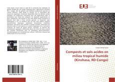 Borítókép a  Composts et sols acides en milieu tropical humide (Kinshasa, RD Congo) - hoz