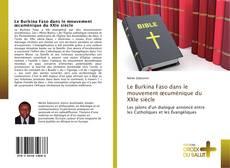 Bookcover of Le Burkina Faso dans le mouvement œcuménique du XXIe siècle