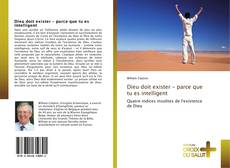 Bookcover of Dieu doit exister - parce que tu es intelligent