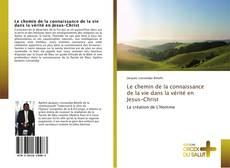 Portada del libro de Le chemin de la connaissance de la vie dans la vérité en Jesus-Christ