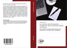 La Gestion des Ressources Humaines dans le Secteur Public au Maroc的封面