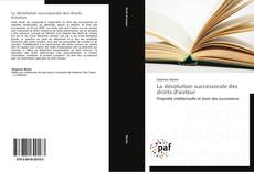 Couverture de La dévolution successorale des droits d'auteur