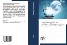 Bookcover of Vidéo-ethnographie des pratiques médiatiques nomades