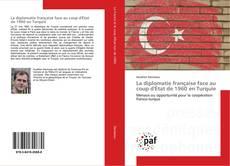 Buchcover von La diplomatie française face au coup d'État de 1960 en Turquie