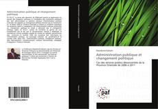 Bookcover of Administration publique et changement politique