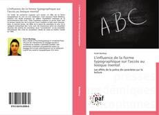Couverture de L'influence de la forme typographique sur l'accès au lexique mental