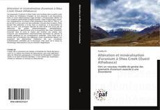 Portada del libro de Altération et minéralisation d'uranium à Shea Creek  (Ouest Athabasca)