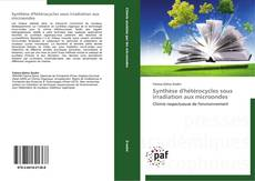 Bookcover of Synthèse d'hétérocycles sous irradiation aux microondes