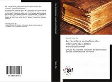 Buchcover von Le caractère exécutoire des décisions du conseil constitutionnel