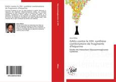 Bookcover of GAGs contre le VIH: synthèse combinatoire de fragments d'héparine