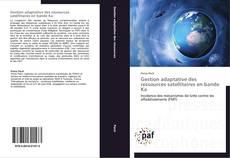 Bookcover of Gestion adaptative des ressources satellitaires en bande Ka