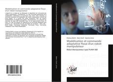 Bookcover of Modélisation et commande adaptative floue d'un robot manipulateur