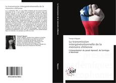 Bookcover of La transmission intergénérationnelle de la mémoire chilienne
