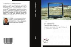Bookcover of La Télévision :   la réalité à distance