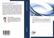 Couverture de Caractérisation et modélisation des mécanismes tribologiques