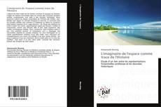 Bookcover of L'imaginaire de l'espace comme trace de l'Histoire